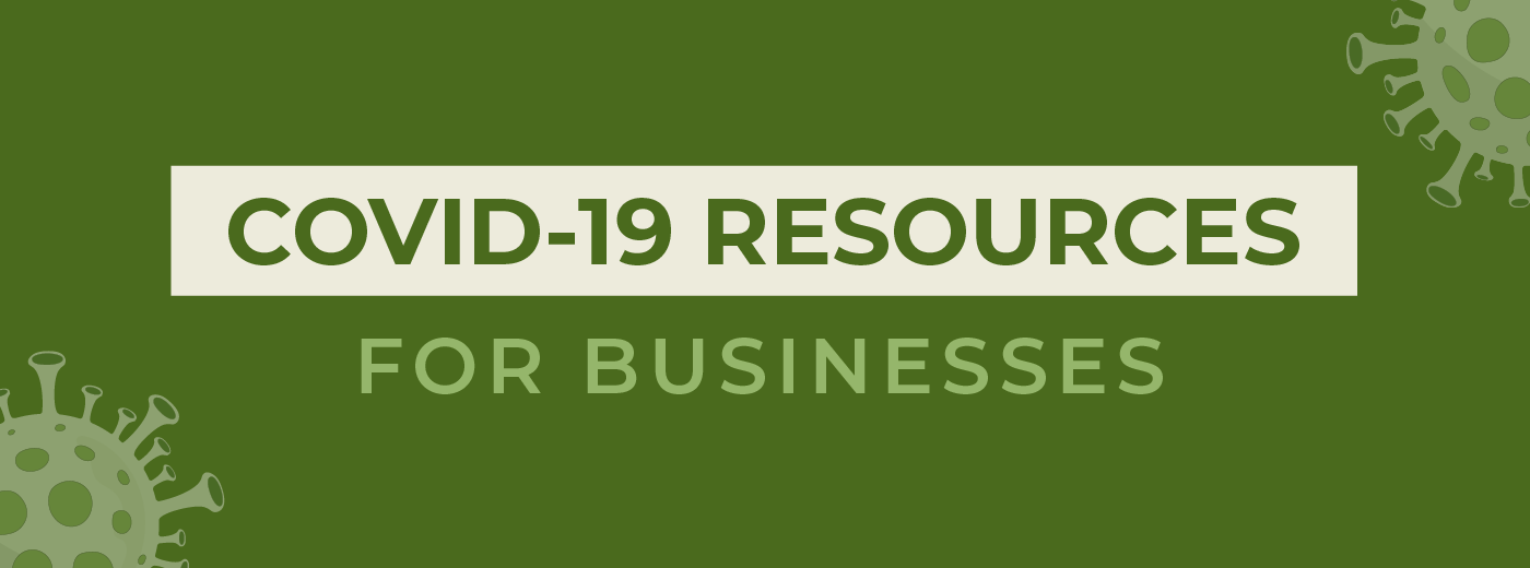 click here for COVID-19 resources for businesses.